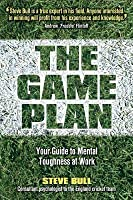 Game Plan: Your Guide to Mental Toughness at Work
