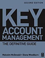 Key Account Management: The Definitive Guide (Revised)