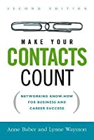 Make Your Contacts Count: Networking Know-How for Business and Career Success (Revised)