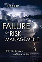 Failure of Risk Management: Why It's Broken and How to Fix It