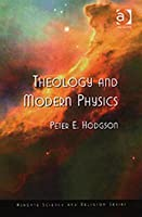 Theology and Modern Physics. Ashgate Science and Religion Series.