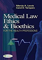 Medical Law Ethics & Bioethics: For the Health Professions (Revised)