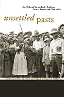 Unsettled Pasts: Reconceiving the West Through Women's History
