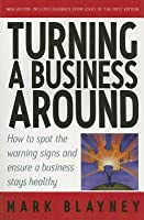 Turning a Business Around: How to Spot the Warning Signs and Ensure a Business Stays Healthy (Revised)