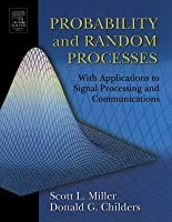 Probability and Random Processes: With Applications to Signal Processing and Communications (Revised)