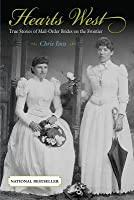 Hearts West: True Stories of Mail-Order Brides on the Frontier
