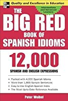 Big Red Book of Spanish Idioms: 12,000 Spanish and English Expressions