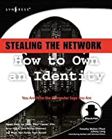 Stealing the Network: How to Own an Identity: How to Own an Identity