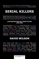 Serial Killers: Hunting Britons and Their Victims, 1960-2006