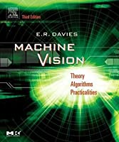 Machine Vision: Theory, Algorithms, Practicalities (Revised)
