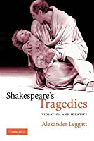 Shakespeare's Tragedies: Violation and Identity