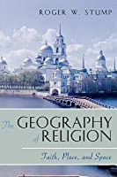 Geography of Religion: Faith, Place, and Space