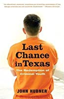 Last Chance in Texas: The Redemption of Criminal Youth