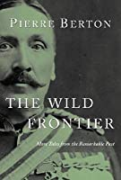 Wild Frontier: More Tales from the Remarkable Past