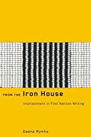From the Iron House: Imprisonment in First Nations Writing