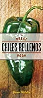 The Great Chiles Rellenos Book