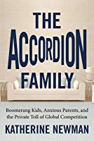 Accordion Family: Boomerang Kids, Anxious Parents, and the Private Toll of Global Competition