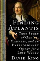 Finding Atlantis: A True Story of Genius, Madness, and an Extraordinary Quest for a Lost World