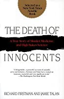 Death of Innocents: A True Story of Murder, Medicine, and High-Stake Science
