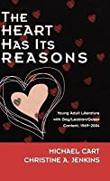 Heart Has Its Reasons: Young Adult Literature with Gay/Lesbian/Queer Content, 1969-2004