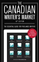 Canadian Writer's Market, 19th Edition: The Essential Guide for Freelance Writers