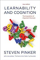 Learnability and Cognition: The Acquisition of Argument Structure (Revised)