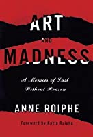 Art and Madness: A Memoir of Lust Without Reason