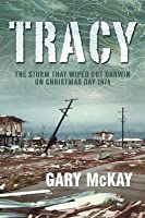 Tracy: The Storm That Wiped Out Darwin on Christmas Day 1974