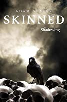 The Shadowing #2: Skinned