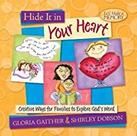 Hide It in Your Heart: Creative Ways for Families to Explore God's Word
