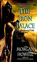 Iron Palace: The Shadowed Path: Book 3