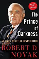 Prince of Darkness: 50 Years Reporting in Washington