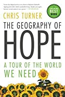 Geography of Hope: A Tour of the World We Need