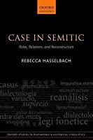 Case in Semitic: Roles, Relations, and Reconstruction