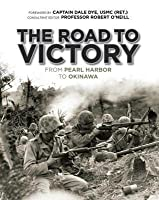 Road to Victory: From Pearl Harbor to Okinawa