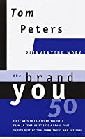 Brand You 50 (Reinventing Work): Fifty Ways to Transform Yourself from an 'Employee' Into a Brand That Shouts Distinction, Commitment, and Passio