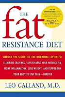 Fat Resistance Diet: Unlock the Secret of the Hormone Leptin To: Eliminate Cravings, Supercharge Your Metabolism, Fight Inflammation, Lose Weight