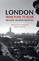 London from Punk to Blair: Revised Second Edition (Revised)