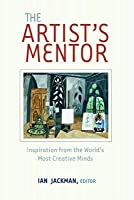 Artist's Mentor: Inspiration from the World's Most Creative Minds
