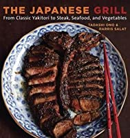 Japanese Grill: From Classic Yakitori to Steak, Seafood, and Vegetables
