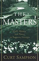 Masters: Golf, Money, and Power in Augusta, Georgia (Revised)
