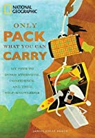 Only Pack What You Can Carry: My Path to Inner Strength, Confidence, and True Self-Knowledge