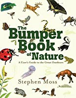 Bumper Book of Nature: A User's Guide to the Great Outdoors