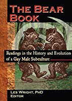 Bear Book: Readings in the History and Evolution of a Gay Male Subculture