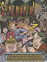 Sinemania!: A Satirical Expose of the Most Outlandish Movie Directors! Welles, Hitchcock, Tarantino, and More!
