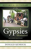 Historical Dictionary of the Gypsies (Romanies)