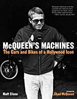 McQueen's Machines: The Cars and Bikes of a Hollywood Icon