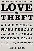 Love & Theft: Blackface Minstrelsy and the American Working Class (Revised)