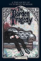 Borden Tragedy: A Memoir of the Infamous Double Murder at Fall River, Mass., 1892