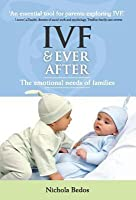 IVF & Ever After: The Emotional Need of Families
